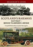 img - for Bradshaw's Guide Scotland's Railways East Coast Berwick to Aberdeen & Beyond: Volume 6 book / textbook / text book