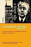 Johannes Urzidil (18961970): Ein »hinternationaler« Schriftsteller zwischen Böhmen und New York (Intellektuelles Prag im 19. und 20. Jahrhundert)