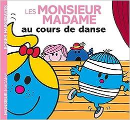 Les Monsieur Madame Au Cours De Danse Amazon Fr Collectif