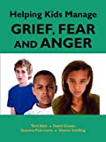 Helping Kids Manage Grief, Fear and Anger, Terri Akin and David Cowan, 1564990737