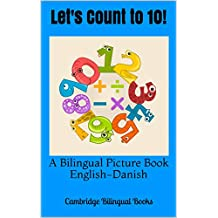 Let's Count to 10!: A Bilingual Picture Book English-Danish