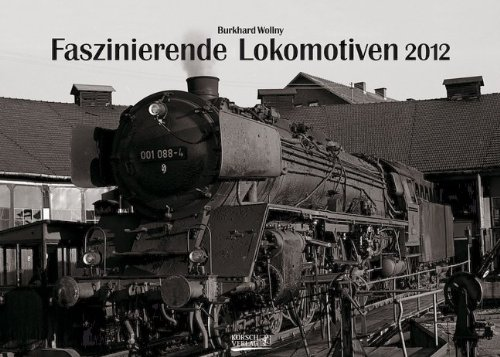 Faszinierende Lokomotiven 2012