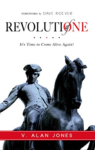 Revolution of One: It's Time to Come Alive Again! by [Jones, V. Alan]