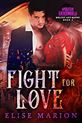 Fight for Love: Operation Underworld (Melody and Mateo Book 3)