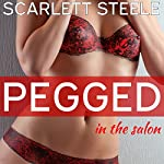 Pegged in the Salon - A First Time Femdom Erotica Short Story | Scarlett Steele