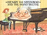 Henry the Steinway and the Piano Recital, Sally Coveleskie and Peter Goodrich, 0976744279