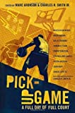 img - for Pick-Up Game: A Full Day of Full Court by Various(February 8, 2011) Hardcover book / textbook / text book