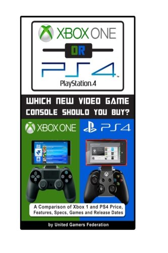 Xbox One or PS4 [PlayStation 4]: Which New Video Game Console Should You Buy?