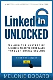 img - for LinkedIn Unlocked: Unlock the Mystery of LinkedIn to Drive More Sales Through Social Selling book / textbook / text book