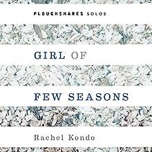 Girl of Few Seasons Audiobook by Rachel Kondo Narrated by P. J. Ochlan