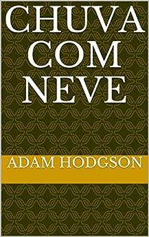 Chuva com neve (Portuguese Edition) by [Hodgson, Adam ]
