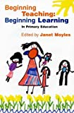 Beginning Teaching, Beginning Learning in Primary Education, Moyles, 0335194354