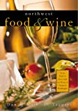 Northwest Food and Wine, Dan Taggart and Kathleen Taggart, 1570611475
