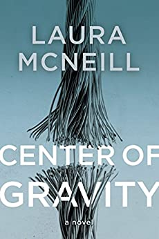 Center of Gravity by [McNeill, Laura]