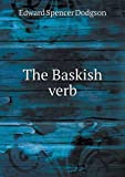 The Baskish Verb, Edward Spencer Dodgson, 5518909659