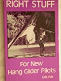 Right Stuff for New Hang Glider Pilots, Erik Fair, 0913581003