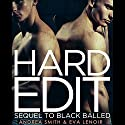 Hard Edit: Sequel to Black Balled Audiobook by Andrea Smith, Eva LeNoir Narrated by Joel Leslie