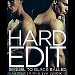 Hard Edit: Sequel to Black Balled | Eva LeNoir,Andrea Smith