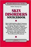 Skin Disorders Sourcebook, , 078080080X