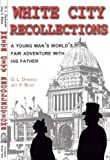 White City Recollections, G. L. Dybwad and Joy V. Bliss, 0963161229