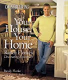 img - for Country Living Your House, Your Home: Randy Florke's Decorating Essentials book / textbook / text book