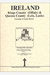 Kings County (Offaly) & Queens Co. (Leix-Laois) Ireland genealogy & family history notes