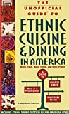 The Unofficial Guide to Ethnic Dining in America 9780028600673