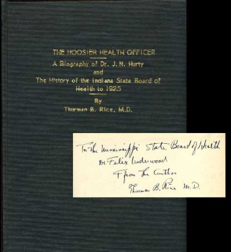 The Hoosier Health Officer : A Biography of Dr. J. N. Hurty and The History of The Indiana State Board of Health to 1925