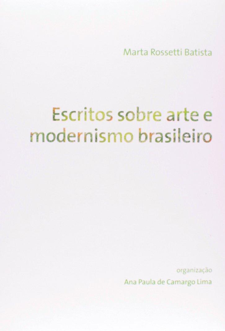 Download Escritos Sobre Arte E Modernismo Brasileiro pdf epub