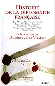 Histoire de la diplomatie française par Villepin