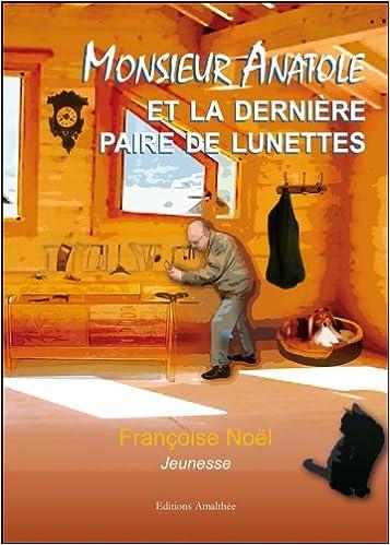 La Lunettes Monsieur Et Derniere De Anatole Livres Paire 3ARL4qj5