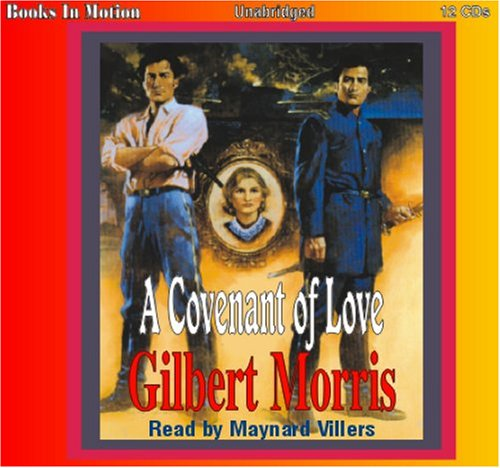 A Covenant Of Love By Gilbert Morris Appomattox Series Book 1