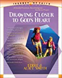 Drawing Closer to God's Heart, Eddie Smith and Alice Smith, 0884197786
