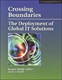Crossing Boundaries : The Deployment of Global IT Solutions, Carter, Rosann and Kirsch, Laurie, 1893673014