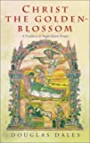 img - for Christ the Golden-Blossom: A Treasury of Anglo-Saxon Prayer book / textbook / text book