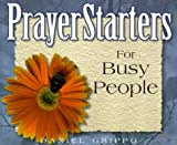 PrayerStarters for Busy People, Daniel Grippo, 0870293281