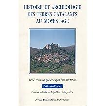 Histoire et archéologie des terres catalanes au Moyen Âge (Études) (French Edition)