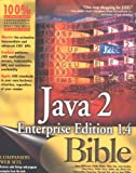 Java2 Enterprise Edition 1. 4 (J2EE 1. 4) Bible, James McGovern and Harshad Oak, 0764539663