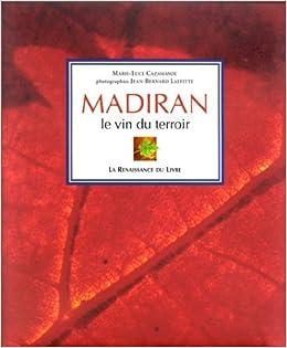 Amazon Fr Madiran Le Vin Du Terroir Marie Luce