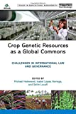 img - for Crop Genetic Resources as a Global Commons: Challenges in International Law and Governance (Issues in Agricultural Biodiversity) book / textbook / text book