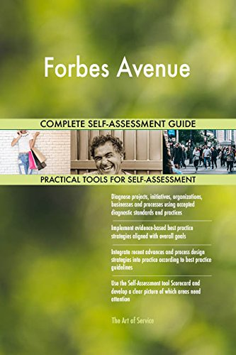 Forbes Avenue All-Inclusive Self-Assessment - More than 660 Success Criteria, Instant Visual Insights, Comprehensive Spreadsheet Dashboard, Auto-Prioritized for Quick Results