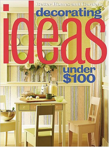 Decorating Ideas Under $100 (Better Homes & Gardens) pdf epub