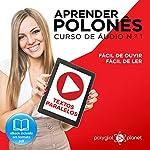 Aprender Polonês - Curso de Áudio de Polonês, No. 1 [Learn Polish - Polish Audio Course, No. 1]: Textos Paralelos - Fácil de Ouvir | Fácil de Ler: Aprenda com Áudio (Portuguese Edition) |  Polyglot Planet