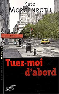 Tuez-moi d'abord, Morgenroth, Kate