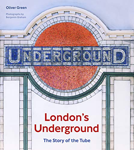 London's Underground: The Story of the Tube