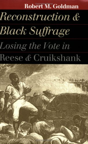 Search : Reconstruction and Black Suffrage: Losing the Vote in Reese and Cruikshank