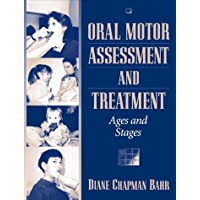 Oral Motor Assessment and Treatment: Ages and Stages