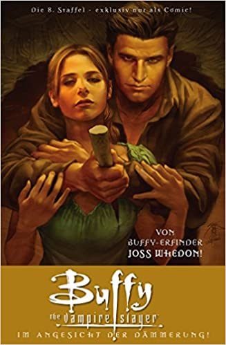 Beste gratis boknedlastinger Buffy The Vampire Slayer, Staffel 8, Band 7: Im Angesicht der Dämmerung (Buffy The Vampire Slayer - Staffel 8) (German Edition) B00L8BI71O (Norsk litteratur) PDB