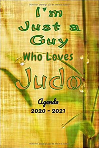 Calendrier Judo 2021 I'm Just a Guy who Loves Judo: Calendrier 2020 2021| 436 pages