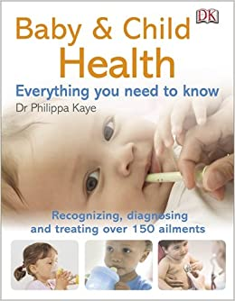 Baby & Child Health Everything You Need to Know (DK Pregnancy & Childcare)